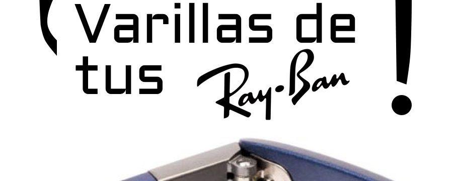 ¿Cómo cambiar las Varillas o patillas de tus Ray-Ban?