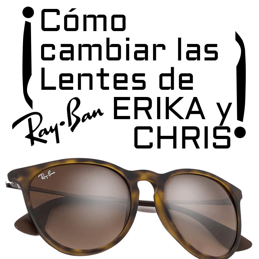 ¿Cómo cambiar las lentes RB4171 y RB4187 ERIKA Y CHRIS?