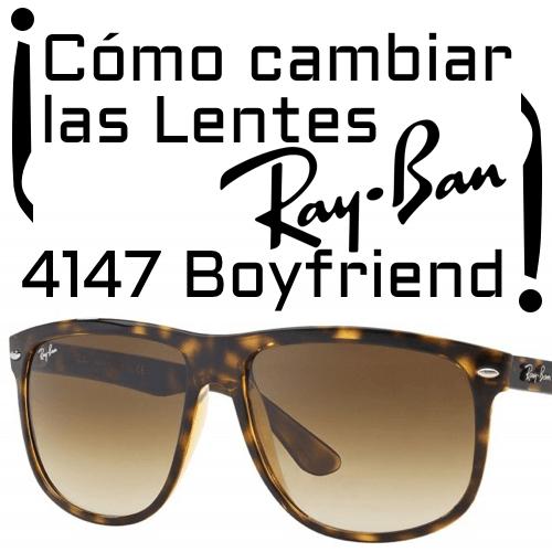 ¿Cómo cambiar las lentes del modelo Ray-Ban 4147 Boyfriend?