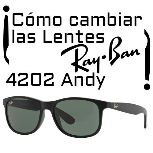 ¿Cómo cambiar los cristales Ray Ban 4202 Andy?
