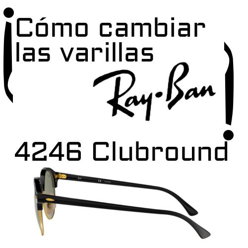 Cambio de varillas Ray-Ban RB4246