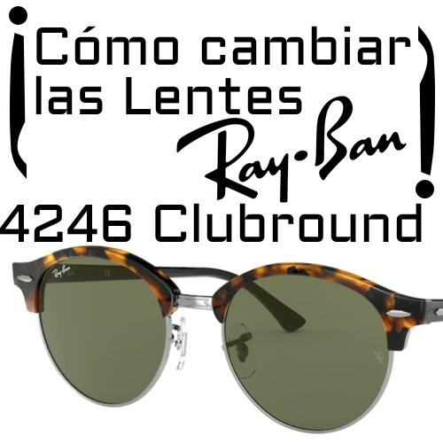 cambiar las lentes RB4246 1