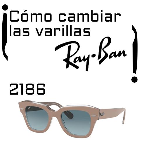 cambiar las Varillas Ray-Ban 2186